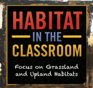 Habitat in the Classroom - Focus on Grassland and Upland Habitats - logo