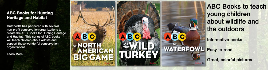 OutdoorIQ.org: ABC Books for Hunting Heritage and Habitat: ABCs of North American Big Game, Wild Turkey, and Waterfowl