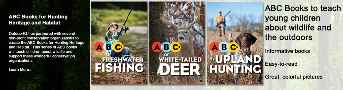 OutdoorIQ.org: ABC Books for Hunting Heritage and Habitat: ABCs of Freshwater Fishing, White-Tailed Deer, and Upland Hunting